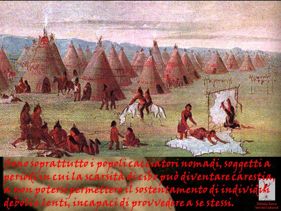 Michela Zucca Servizi Culturali Sono soprattutto i popoli cacciatori nomadi, soggetti a periodi in cui la scarsità di cibo può diventare carestia, a n
