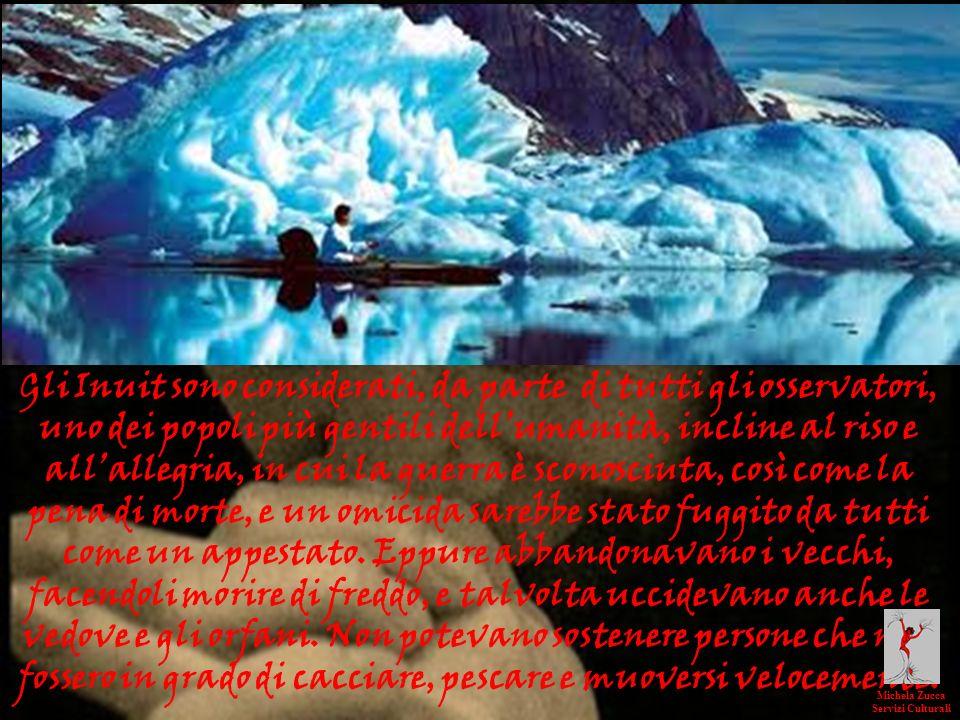 Gli Inuit sono considerati, da parte di tutti gli osservatori, uno dei popoli più gentili dellumanità, incline al riso e allallegria, in cui la guerra