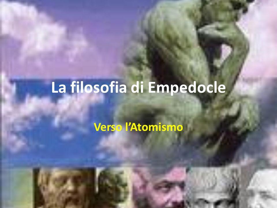 La filosofia di Empedocle Verso lAtomismo