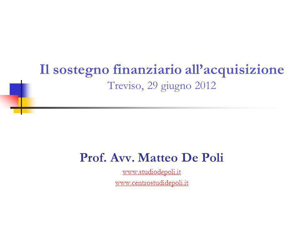 Il sostegno finanziario allacquisizione Treviso, 29 giugno 2012 Prof.
