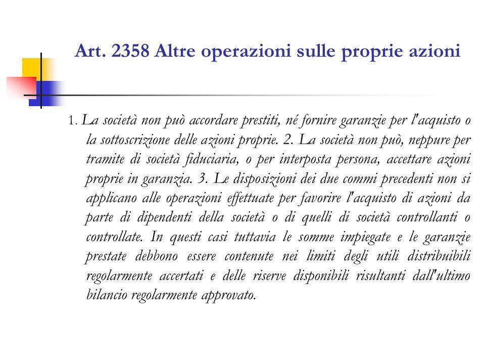 Art.2358 Altre operazioni sulle proprie azioni 1.