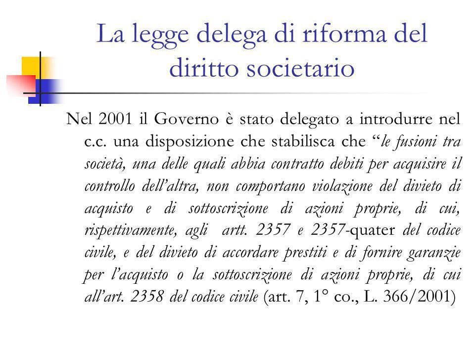 La legge delega di riforma del diritto societario Nel 2001 il Governo è stato delegato a introdurre nel c.c.