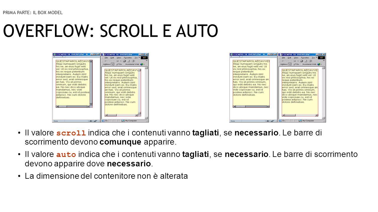 OVERFLOW: SCROLL E AUTO Il valore scroll indica che i contenuti vanno tagliati, se necessario.
