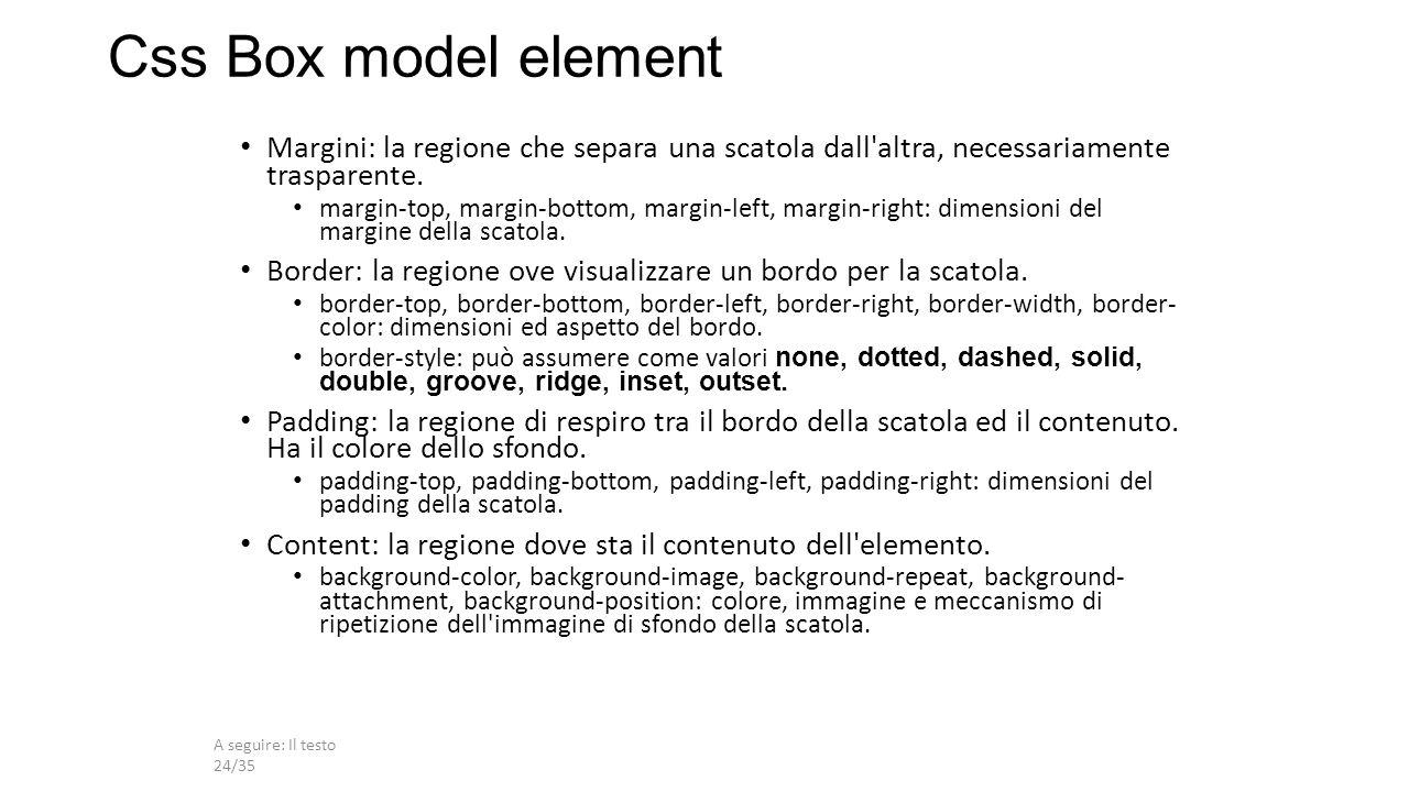A seguire: Il testo 24/35 Margini: la regione che separa una scatola dall altra, necessariamente trasparente.