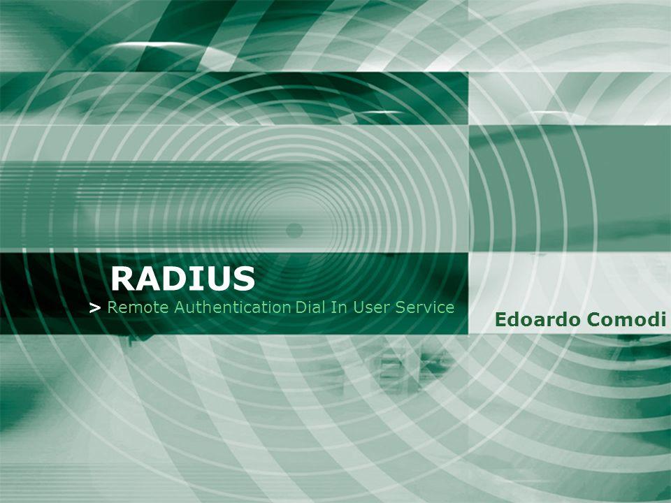 RADIUS > Remote Authentication Dial In User Service Edoardo Comodi