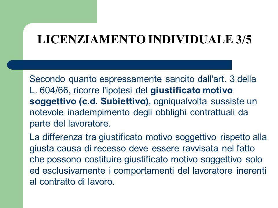 Secondo quanto espressamente sancito dall'art. 3 della L. 604/66, ricorre l'ipotesi del giustificato motivo soggettivo (c.d. Subiettivo), ogniqualvolt