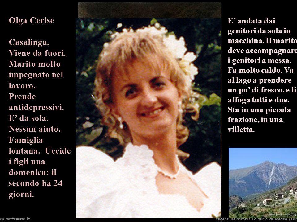 Michela Zucca Servizi Culturali Olga Cerise Casalinga. Viene da fuori. Marito molto impegnato nel lavoro. Prende antidepressivi. E da sola. Nessun aiu