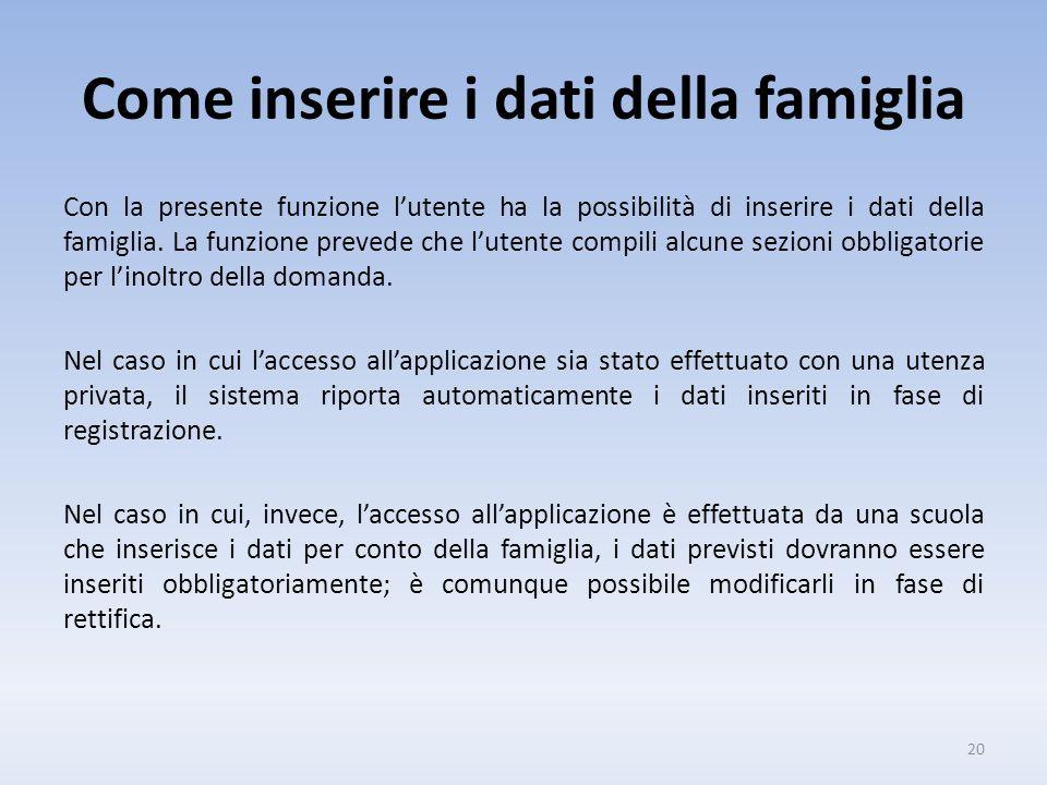 Come inserire i dati della famiglia Con la presente funzione lutente ha la possibilità di inserire i dati della famiglia.