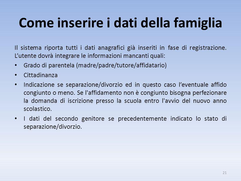 Come inserire i dati della famiglia Il sistema riporta tutti i dati anagrafici già inseriti in fase di registrazione.