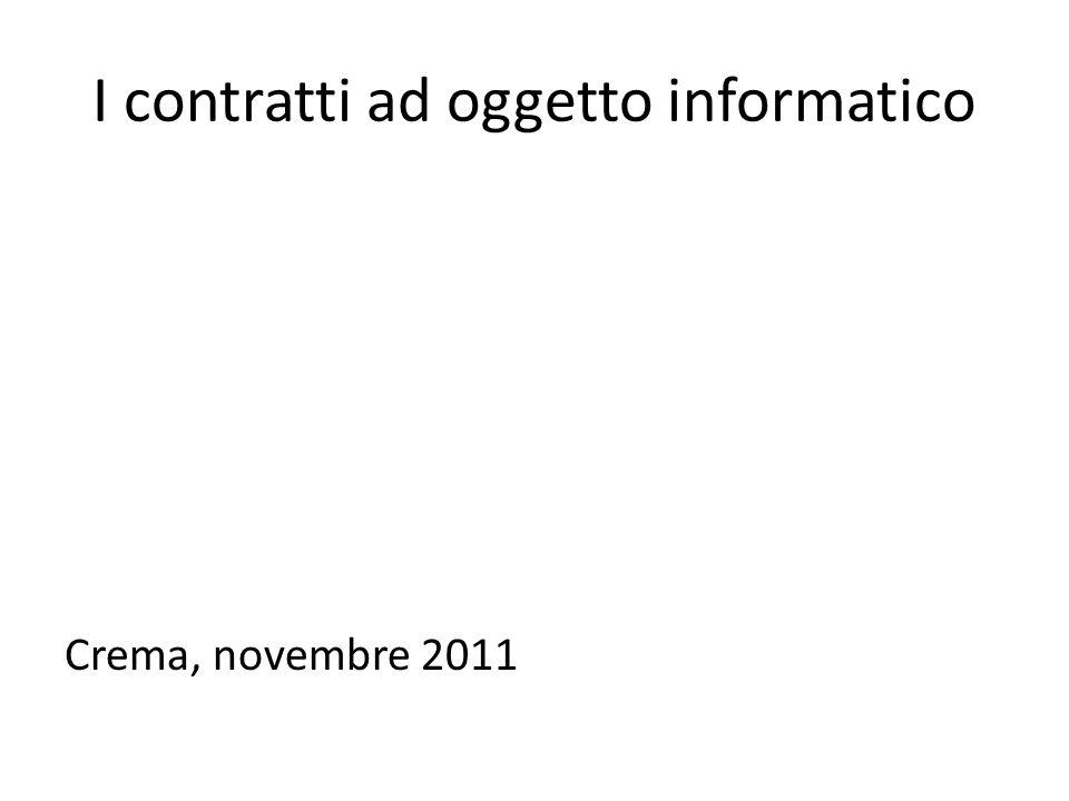 I contratti ad oggetto informatico Crema, novembre 2011