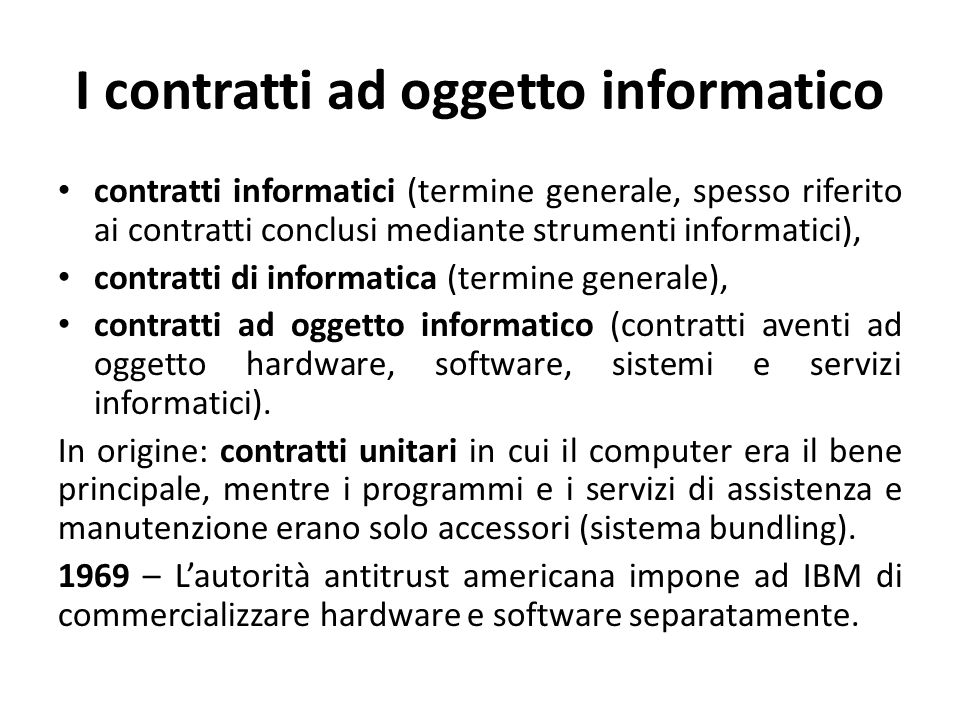 I contratti ad oggetto informatico contratti informatici (termine generale, spesso riferito ai contratti conclusi mediante strumenti informatici), con