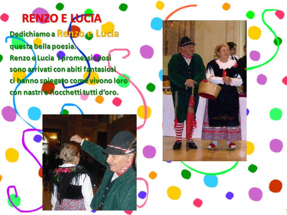RENZO E LUCIA Dedichiamo a Renzo e Lucia questa bella poesia.