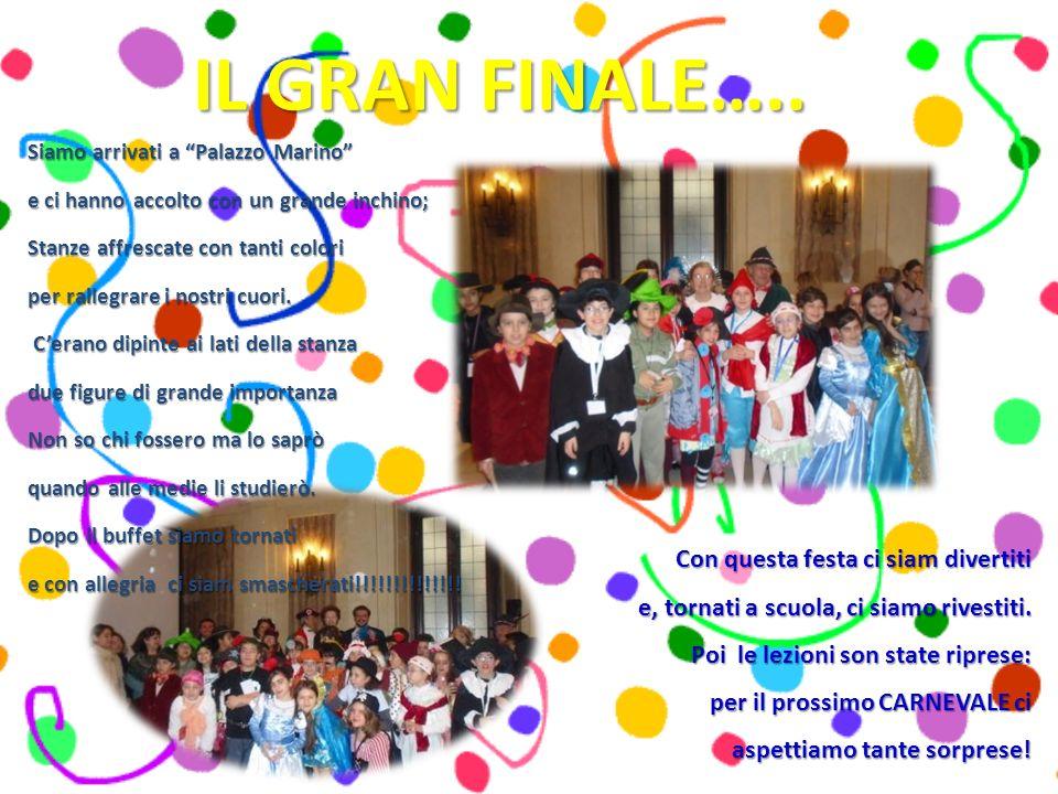 IL GRAN FINALE….. Siamo arrivati a Palazzo Marino e ci hanno accolto con un grande inchino; Stanze affrescate con tanti colori per rallegrare i nostri