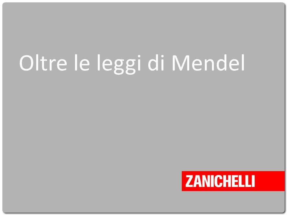 Cavazzuti La vita intorno a noi © Zanichelli editore 2010 Oltre le leggi di Mendel