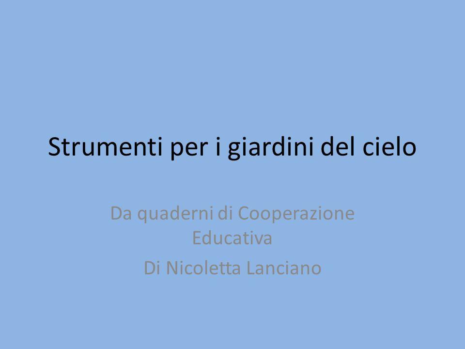 Strumenti per i giardini del cielo Da quaderni di Cooperazione Educativa Di Nicoletta Lanciano