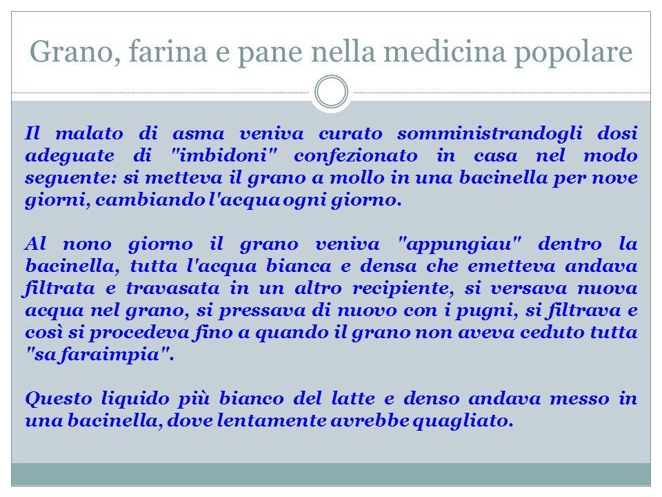 Grano, farina e pane nella medicina popolare Il malato di asma veniva curato somministrandogli dosi adeguate di