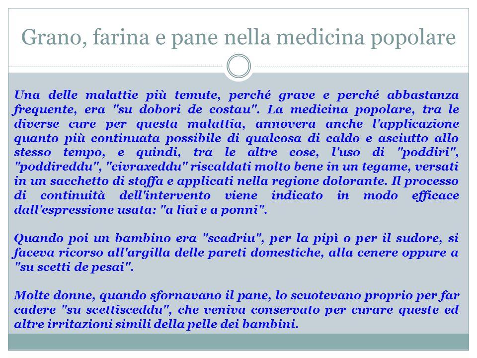Grano, farina e pane nella medicina popolare Una delle malattie più temute, perché grave e perché abbastanza frequente, era