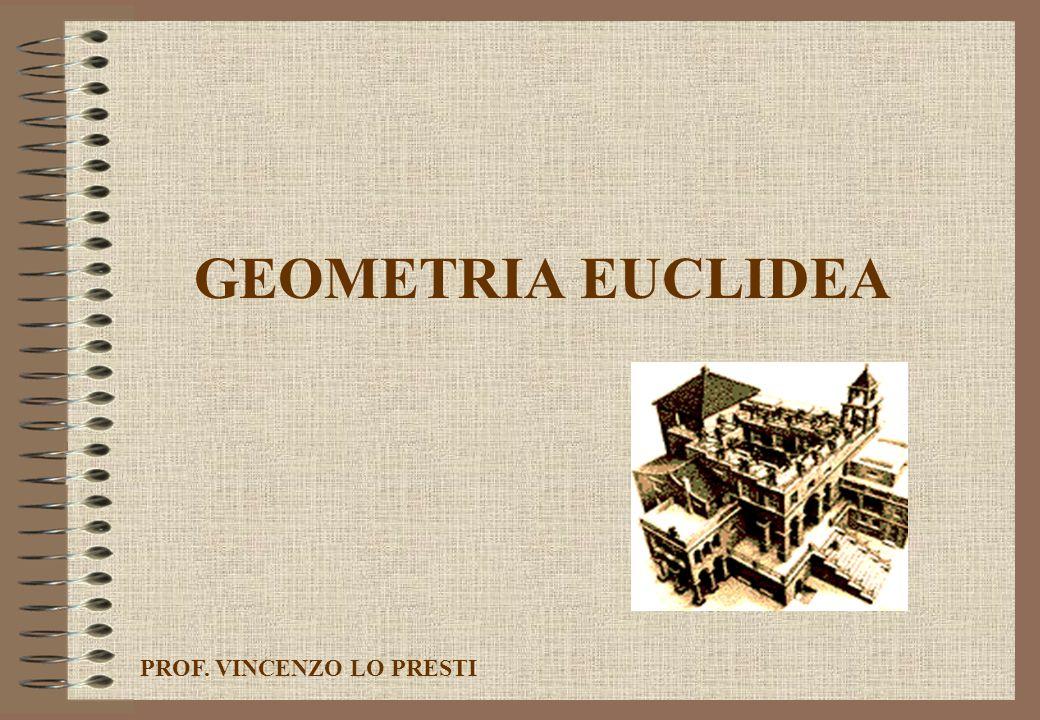 GEOMETRIA EUCLIDEA PROF. VINCENZO LO PRESTI