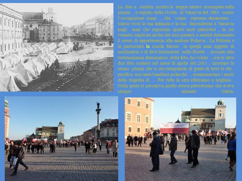 La foto a sinistra mostra le truppe zariste accampate nella piazza, a seguito della rivolta di Varsavia del 1863 contro loccupazione russa, che venne