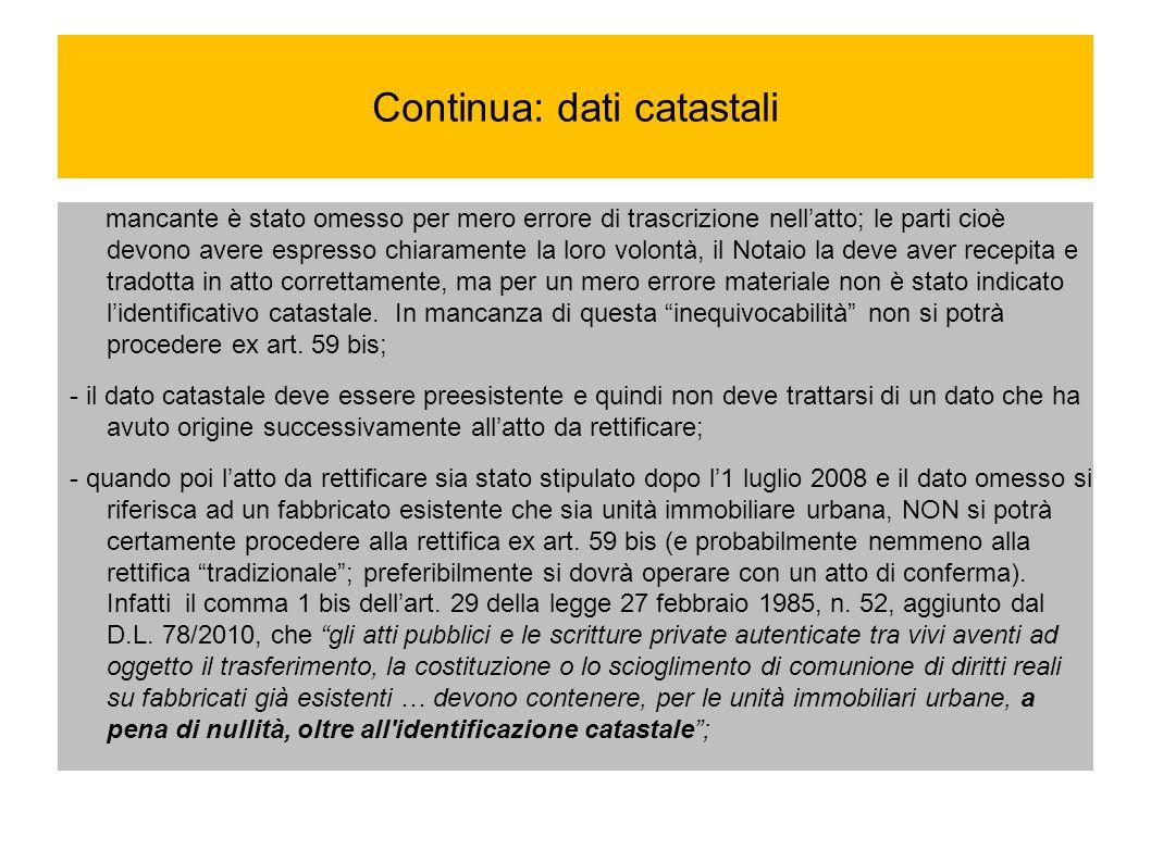 Continua: dati catastali mancante è stato omesso per mero errore di trascrizione nellatto; le parti cioè devono avere espresso chiaramente la loro vol