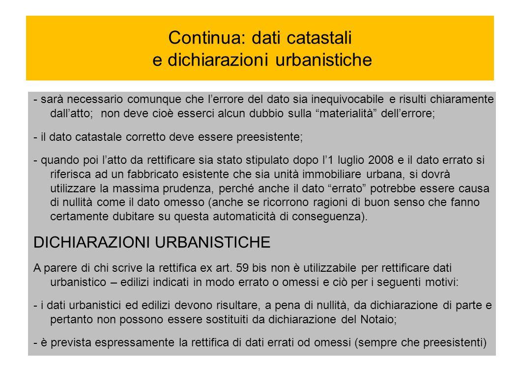 Continua: dati catastali e dichiarazioni urbanistiche - sarà necessario comunque che lerrore del dato sia inequivocabile e risulti chiaramente dallatt
