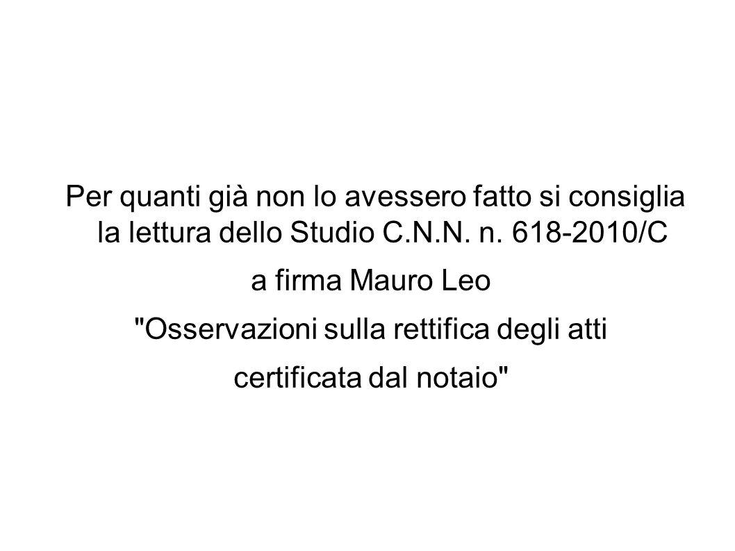 Per quanti già non lo avessero fatto si consiglia la lettura dello Studio C.N.N. n. 618-2010/C a firma Mauro Leo