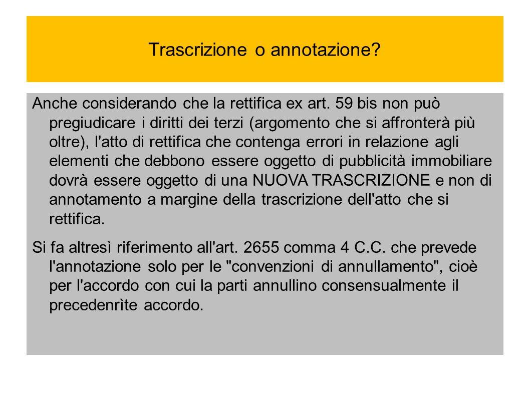 Continua: i diritti dei terzi Se invece dopo l atto da rettificare siano intercorsi atti non rettificabili ex art.