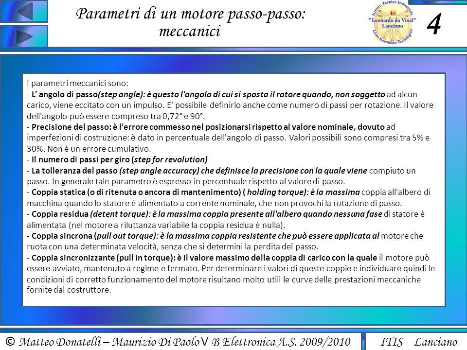 © Matteo Donatelli – Maurizio Di Paolo V B Elettronica A.S. 2009/2010 ITIS Lanciano Parametri di un motore passo-passo: meccanici 4 I parametri meccan