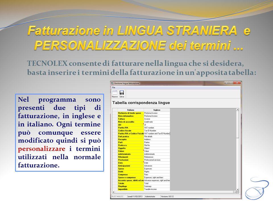 TECNOLEX consente di fatturare nella lingua che si desidera, basta inserire i termini della fatturazione in un'apposita tabella: Nel programma sono pr