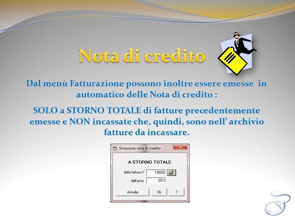 Dal menù Fatturazione possono inoltre essere emesse in automatico delle Nota di credito : SOLO a STORNO TOTALE di fatture precedentemente emesse e NON