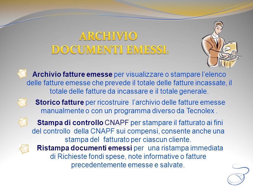 Archivio fatture emesse per visualizzare o stampare lelenco delle fatture emesse che prevede il totale delle fatture incassate, il totale delle fattur