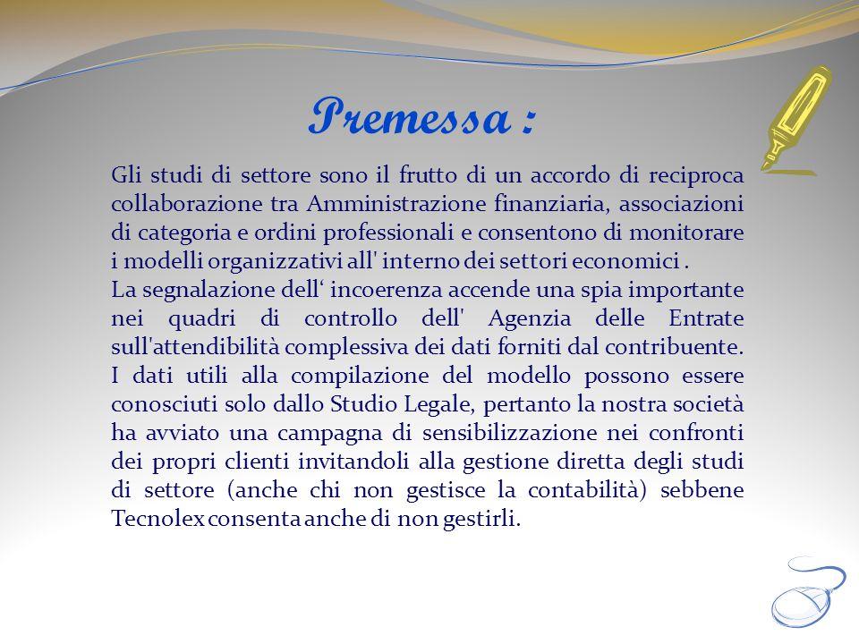 Premessa : Gli studi di settore sono il frutto di un accordo di reciproca collaborazione tra Amministrazione finanziaria, associazioni di categoria e