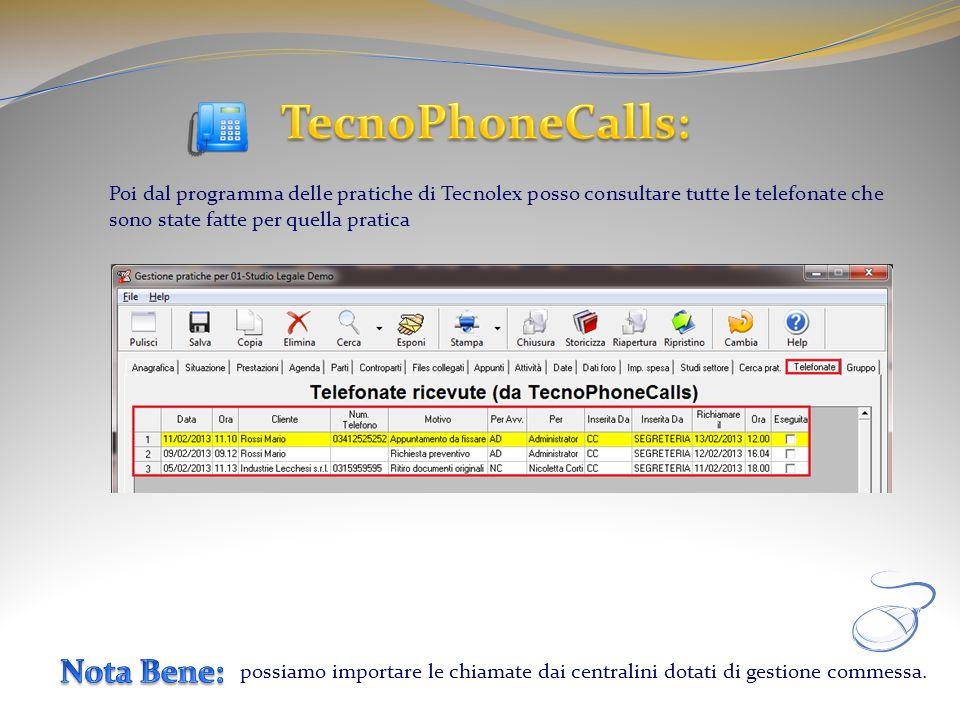 Poi dal programma delle pratiche di Tecnolex posso consultare tutte le telefonate che sono state fatte per quella pratica possiamo importare le chiama
