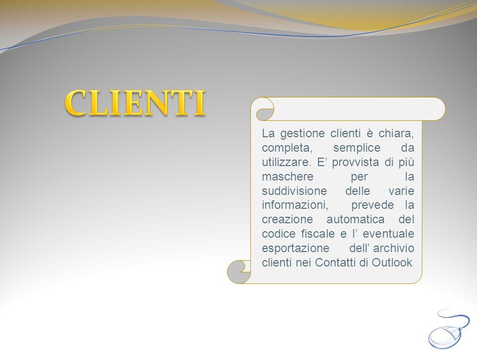 La gestione clienti è chiara, completa, semplice da utilizzare. E provvista di più maschere per la suddivisione delle varie informazioni, prevede la c