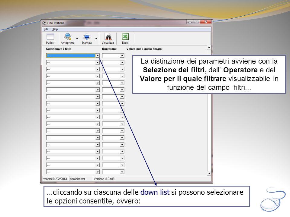 La distinzione dei parametri avviene con la Selezione dei filtri, dell Operatore e del Valore per il quale filtrare visualizzabile in funzione del cam