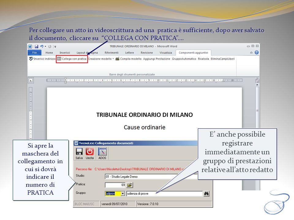 Per collegare un atto in videoscrittura ad una pratica è sufficiente, dopo aver salvato il documento, cliccare su COLLEGA CON PRATICA…. E anche possib