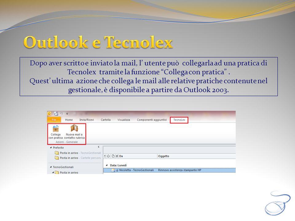 Dopo aver scritto e inviato la mail, l utente può collegarla ad una pratica di Tecnolex tramite la funzione Collega con pratica. Quest ultima azione c