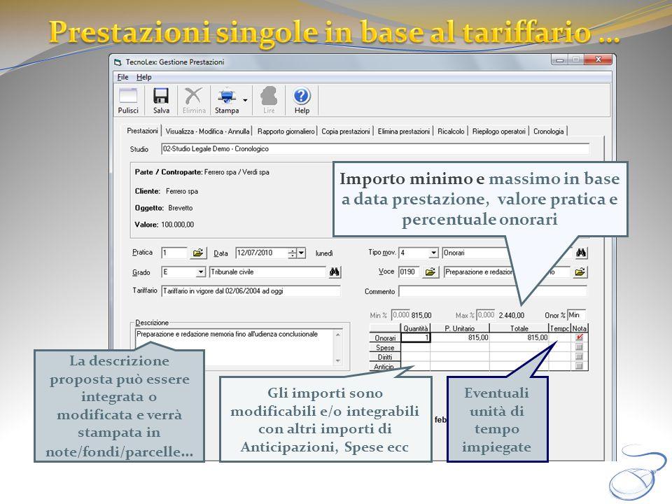La descrizione proposta può essere integrata o modificata e verrà stampata in note/fondi/parcelle … Importo minimo e massimo in base a data prestazion