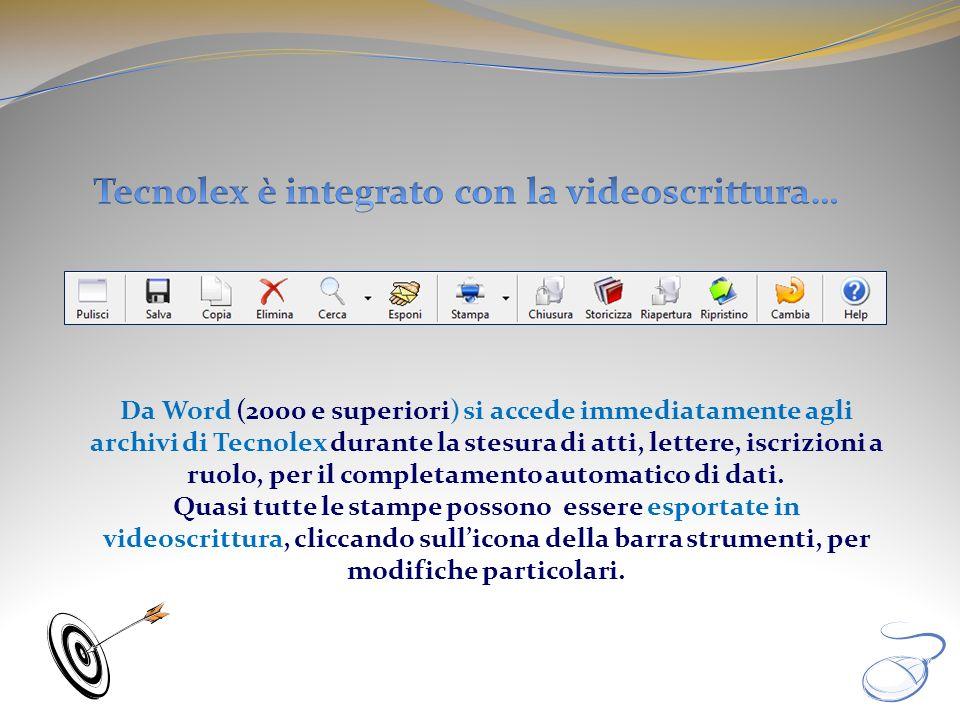 Da Word (2000 e superiori) si accede immediatamente agli archivi di Tecnolex durante la stesura di atti, lettere, iscrizioni a ruolo, per il completam