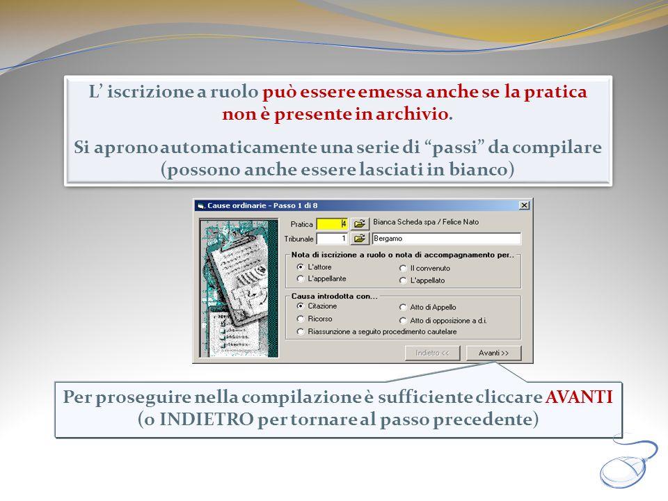 L iscrizione a ruolo può essere emessa anche se la pratica non è presente in archivio. Si aprono automaticamente una serie di passi da compilare (poss