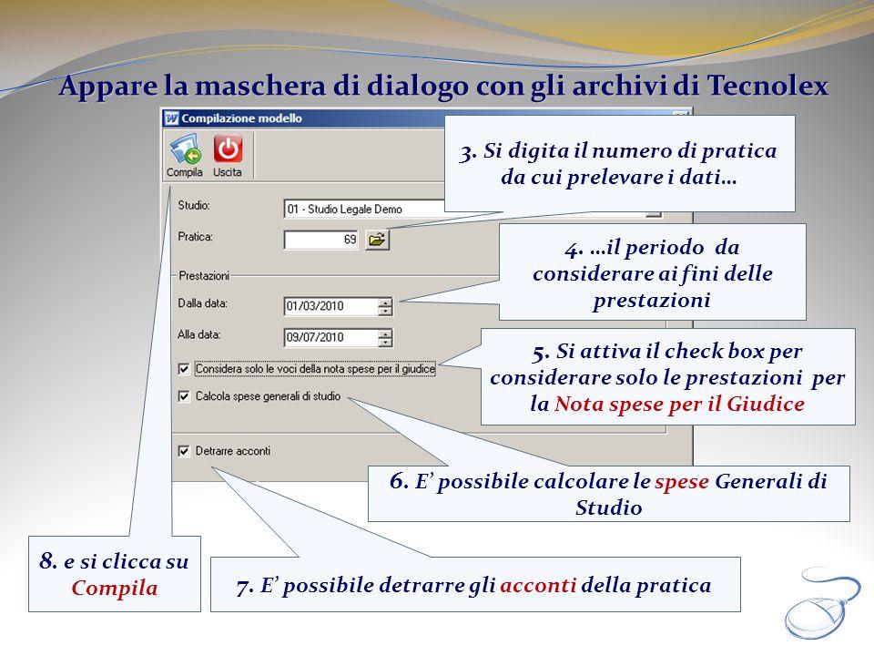 3. Si digita il numero di pratica da cui prelevare i dati… Appare la maschera di dialogo con gli archivi di Tecnolex 4. …il periodo da considerare ai