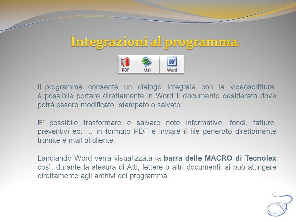 Il programma consente un dialogo integrale con la videoscrittura: è possibile portare direttamente in Word il documento desiderato dove potrà essere m