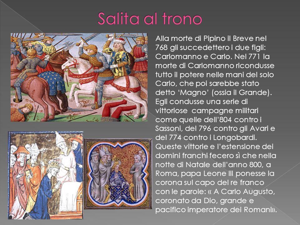 Alla morte di Pipino il Breve nel 768 gli succedettero i due figli: Carlomanno e Carlo. Nel 771 la morte di Carlomanno ricondusse tutto il potere nell
