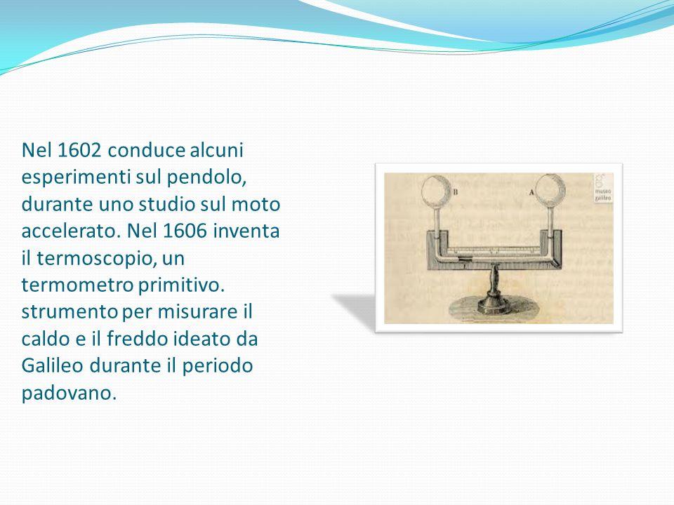Nel 1602 conduce alcuni esperimenti sul pendolo, durante uno studio sul moto accelerato.
