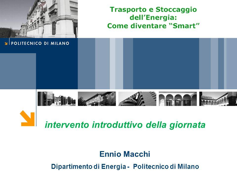 intervento introduttivo della giornata Ennio Macchi Dipartimento di Energia - Politecnico di Milano