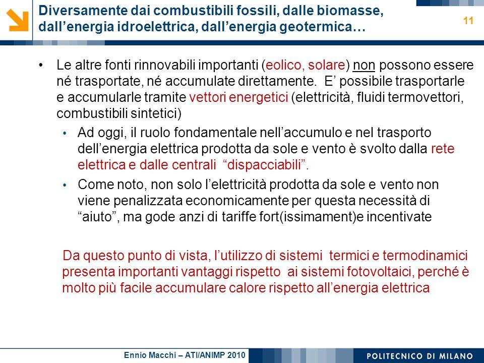Ennio Macchi – ATI/ANIMP 2010 Diversamente dai combustibili fossili, dalle biomasse, dallenergia idroelettrica, dallenergia geotermica… Le altre fonti