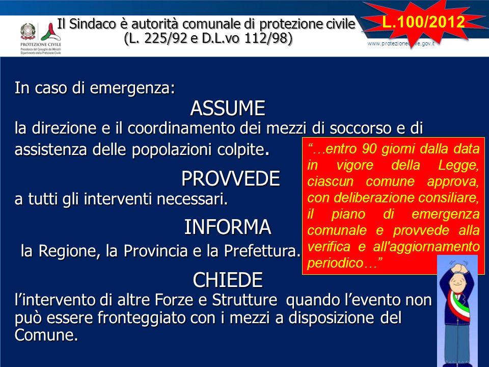 www.protezionecivile.gov.it In caso di emergenza: ASSUME la direzione e il coordinamento dei mezzi di soccorso e di assistenza delle popolazioni colpi