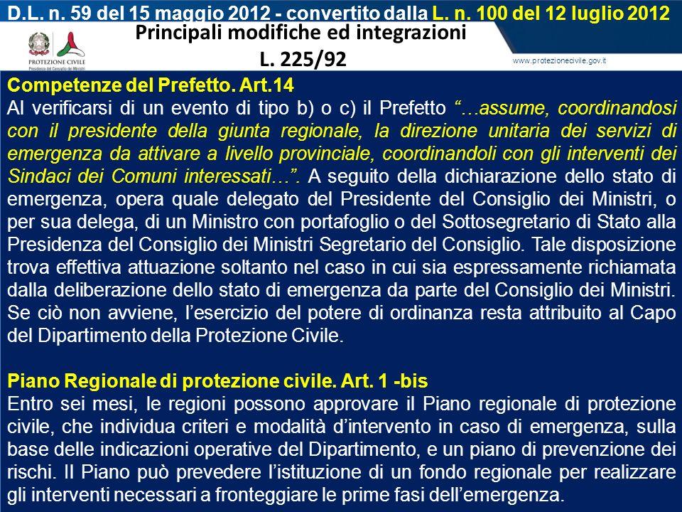 www.protezionecivile.gov.it D.L. n. 59 del 15 maggio 2012 - convertito dalla L. n. 100 del 12 luglio 2012 Principali modifiche ed integrazioni L. 225/