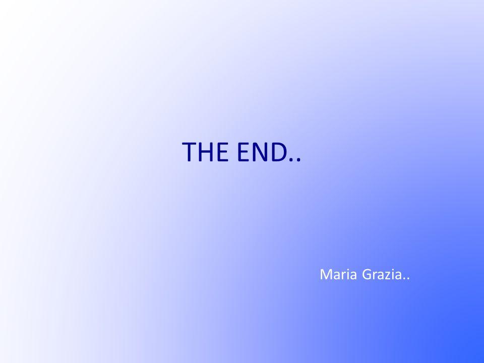 THE END.. Maria Grazia..