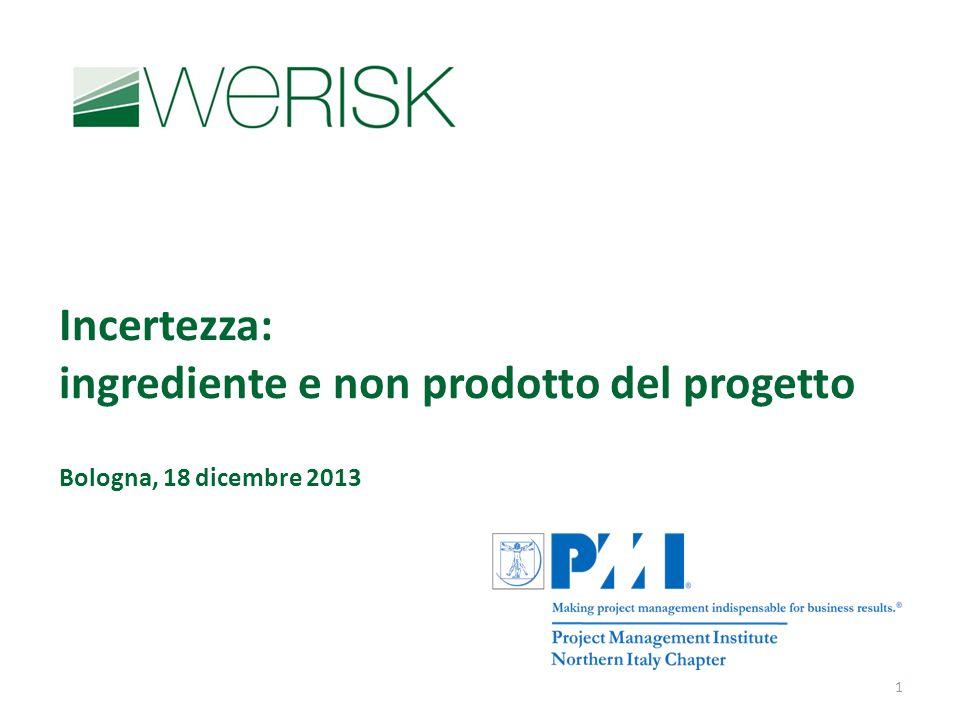 Incertezza: ingrediente e non prodotto del progetto Bologna, 18 dicembre 2013 1